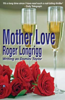 Mother Love av Roger Longrigg (Heftet)