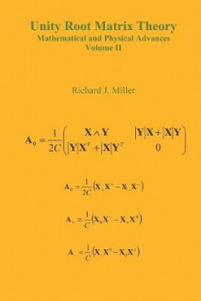 Unity Root Matrix Theory - Mathematical and Physical Advances av Richard J. Miller (Heftet)