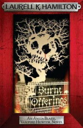 Burnt Offerings av Laurell K. Hamilton (Heftet)