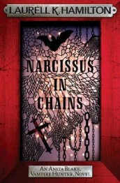 Narcissus in Chains av Laurell K. Hamilton (Heftet)