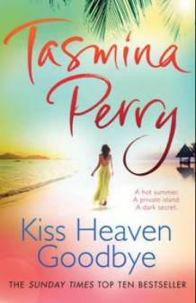 Kiss heaven goodbye av Tasmina Perry (Heftet)