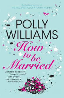 How to be married av Polly Williams (Heftet)