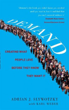 Demand: Creating What People Love Before They Know They Want it av Adrian Slywotzky og Karl Weber (Heftet)
