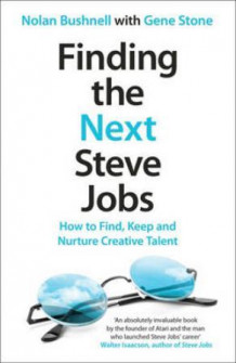 Finding the next Steve Jobs av Nolan Bushnell (Heftet)