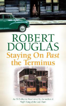 Staying on Past the Terminus av Robert Douglas (Heftet)