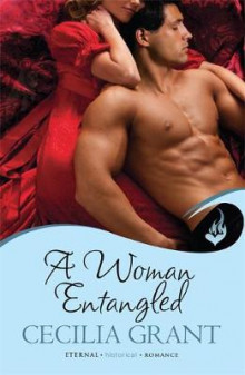 A Woman Entangled: Blackshear Family Book 3 av Cecilia Grant (Heftet)