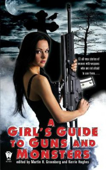 A Girl's Guide to Guns and Monsters (Heftet)