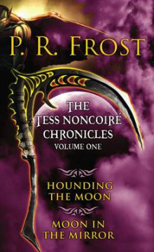 The Tess Noncoire Chronicles, Volume One av P R Frost (Heftet)