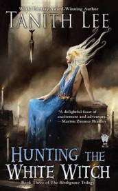 Hunting the White Witch av Tanith Lee (Heftet)