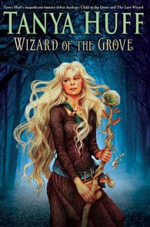 Wizard of the Grove av Tanya Huff (Heftet)