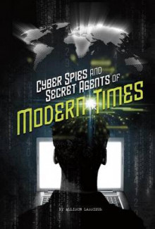 Cyber Spies and Secret Agents of Modern Times av Allison Lassieur (Innbundet)