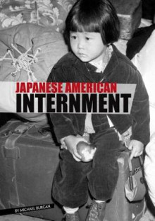 Japanese American Internment av Michael Burgan (Innbundet)