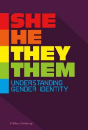 She/He/They/Them: Understanding Gender Identity (Informed!) av Rebecca Stanborough (Heftet)