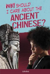 Why Should I Care About the Ancient Chinese? av Claire Throp (Heftet)