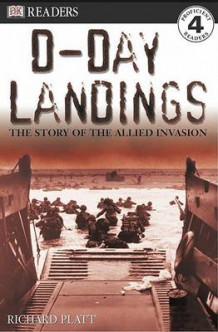 DK Readers: D-Day Landings: The Story of the Allied Invasion av Richard Platt og Karen Wallace (Heftet)