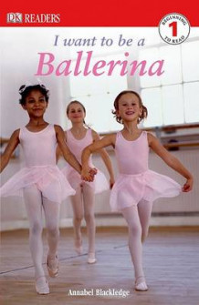I Want to Be a Ballerina av Annabel Blackledge (Heftet)