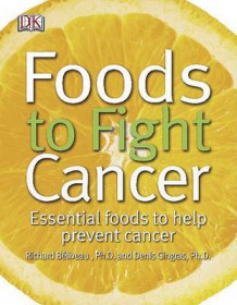 Foods to Fight Cancer av Richard Beliveau og Denis Gingras (Heftet)
