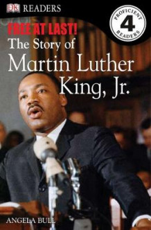 DK Readers: Free at Last: The Story of Martin Luther King, Jr. av Angela Bull (Heftet)