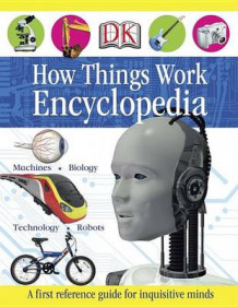 How Things Work Encyclopedia av DK (Innbundet)