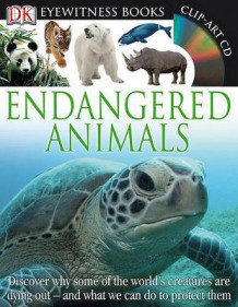 DK Eyewitness Books: Endangered Animals av Ben Hoare (Blandet mediaprodukt)