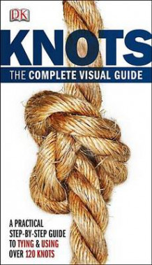 Knots: The Complete Visual Guide av Des Pawson (Heftet)
