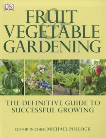 Fruit & Vegetable Gardening av DK Publishing (Heftet)
