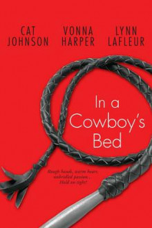 In a Cowboy's Bed av Cat Johnson, Vonna Harper og Lynn LaFleur (Heftet)