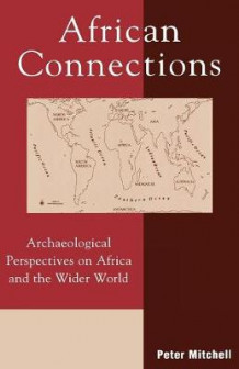 African Connections av Peter Mitchell (Heftet)