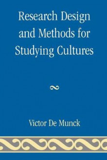 Research Design and Methods for Studying Cultures av Victor C. De Munck (Heftet)