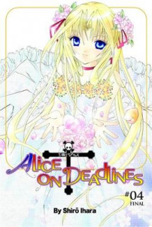 Alice on Deadlines, Vol. 4 av Shirou Ihara (Heftet)