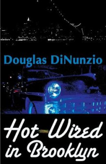 Hot-Wired in Brooklyn av Douglas Dinunzio (Heftet)