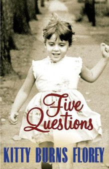 Five Questions av Kitty B Florey (Heftet)