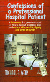 Confessions of a Professional Hospital Patient av Michael A. Weiss (Heftet)