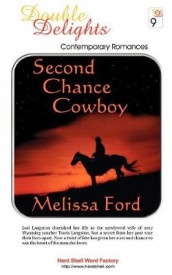 Second Chance Cowboy / The Marriage Patent av Melissa Ford og Mary Z Wolf (Heftet)