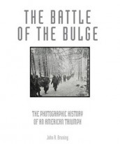 The Battle of the Bulge av John R. Bruning (Innbundet)