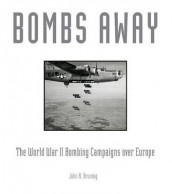 Bombs Away! av John R. Bruning (Innbundet)