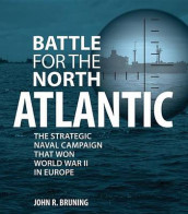 Battle for the North Atlantic av John R. Bruning (Innbundet)