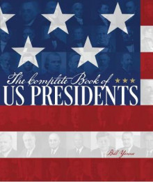 The Complete Book of US Presidents av Bill Yenne (Heftet)