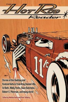 The Hot Rod Reader av Ed Roth, Dean Batchelor, Leroi Tex Smith, Melinda Keefe, Gray Baskerville, Wally Parks, Robert E. Petersen og Tom Wolfe (Heftet)