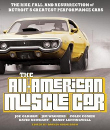 The All-American Muscle Car av Darwin Holmstrom, Joe Oldham, Jim Wangers, Colin Comer, David Newhardt og Randy Leffingwell (Heftet)