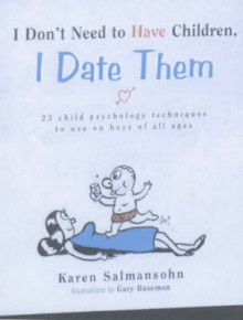 I Don't Need to Have Children, I Date Them av Karen Salmansohn (Innbundet)