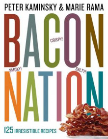 Bacon Nation av Peter Kaminsky og Marie Rama (Heftet)