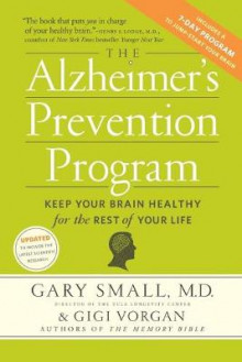 The Alzheimer's Prevention Program av Gary Small og Gigi Vorgan (Heftet)