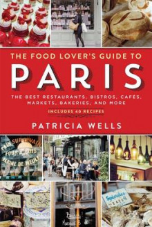 The Food Lover's Guide to Paris av Patricia Wells (Heftet)