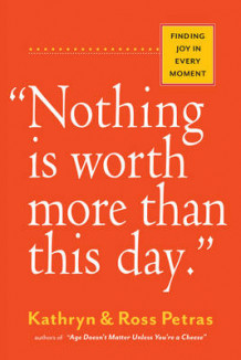 """Nothing Is Worth More Than This Day."" av Ross Petras og Kathryn Petras (Heftet)"