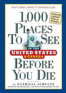 1,000 Places to See in the United States & Canada Before You Die, 3rd Edition av Patricia Schultz (Heftet)