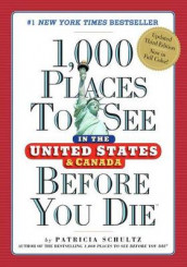 1,000 Places to See in the United States and Canada Before You Die av Patricia Schultz (Innbundet)