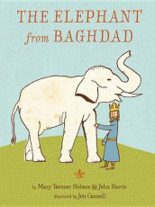 The Elephant from Baghdad av John Harris og Mary Tavener Holmes (Innbundet)