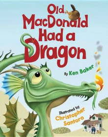 Old MacDonald Had a Dragon av Ken Baker (Innbundet)
