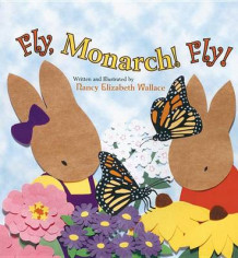 Fly, Monarch! Fly! av Nancy Elizabeth Wallace (Heftet)
